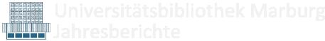 Universitätsbibliothek Marburg. Jahresbericht